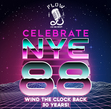 Tickets for NYE 88 - WIND BACK THE CLOCK AT FLOW BAR THIS NEW YEAR'S EVE!