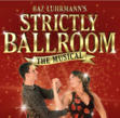 Tickets for Strictly Ballroom The Musical