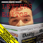 Tickets for LETTERS TO THE EDITOR (Changing Jennifers)